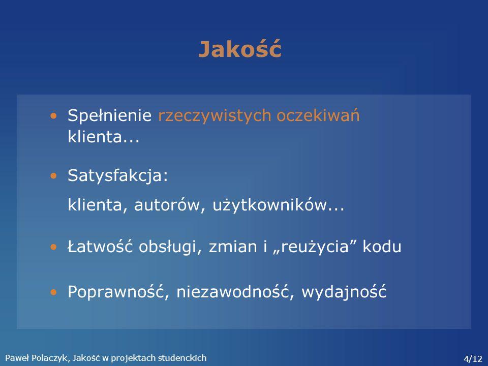 Paweł Polaczyk, Jakość w projektach studenckich 5/12 Zagrożenia na SDS Co ja mam właściwie robić.