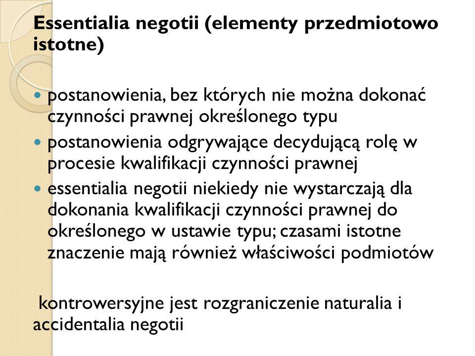 Essentialia negotii (elementy przedmiotowo istotne) postanowienia, bez których nie można dokonać czynności prawnej określonego typu postanowienia odgr