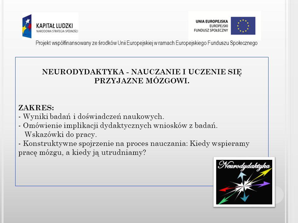 Projekt współfinansowany ze środków Unii Europejskiej w ramach Europejskiego Funduszu Społecznego EFEKTY: - nabycie wiedzy nt.