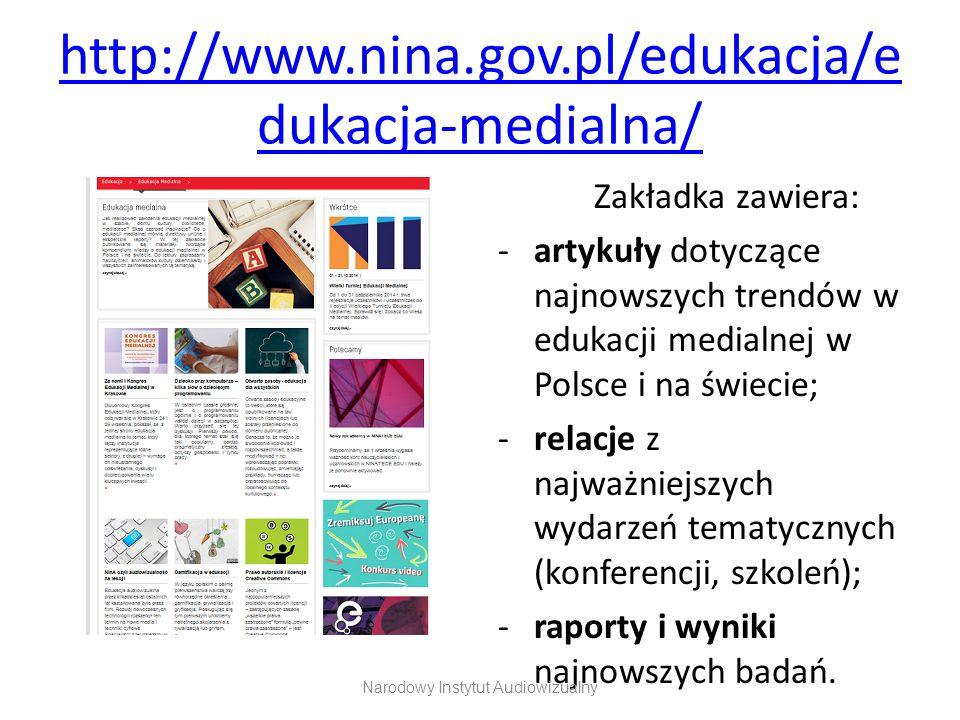 http://www.nina.gov.pl/edukacja/e dukacja-medialna/ Zakładka zawiera: -artykuły dotyczące najnowszych trendów w edukacji medialnej w Polsce i na świec