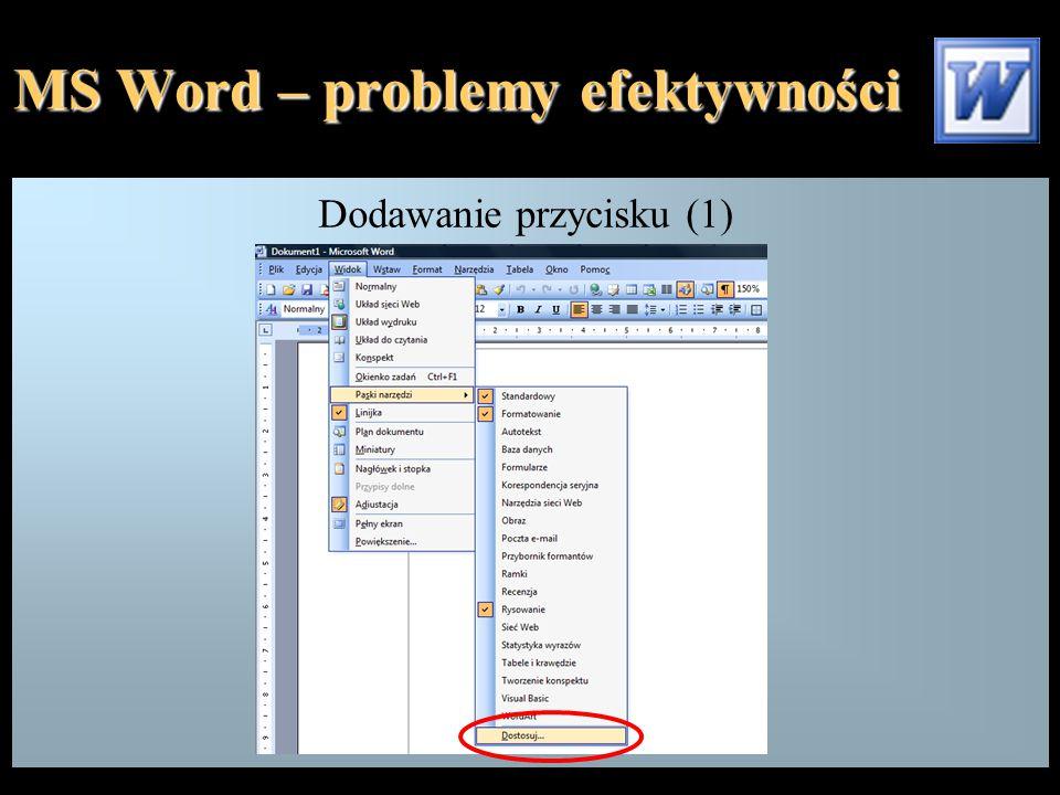 MS Word – problemy efektywności Dodawanie przycisku (1)