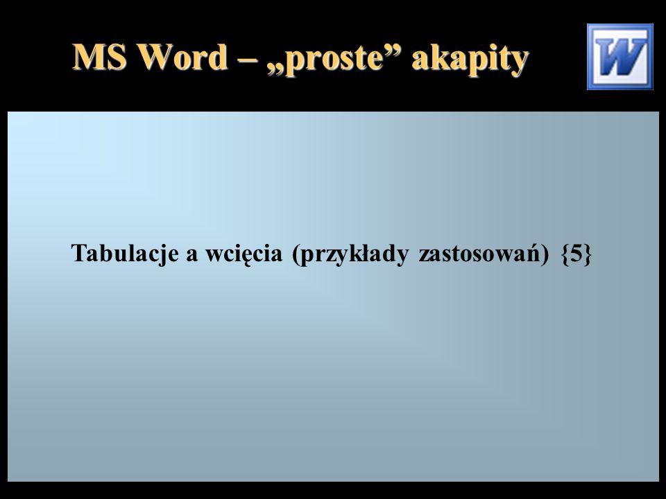 """MS Word – """"proste"""" akapity Tabulacje a wcięcia (przykłady zastosowań) {5}"""