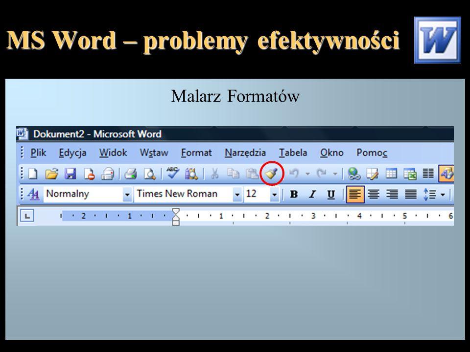 MS Word – problemy efektywności Malarz Formatów