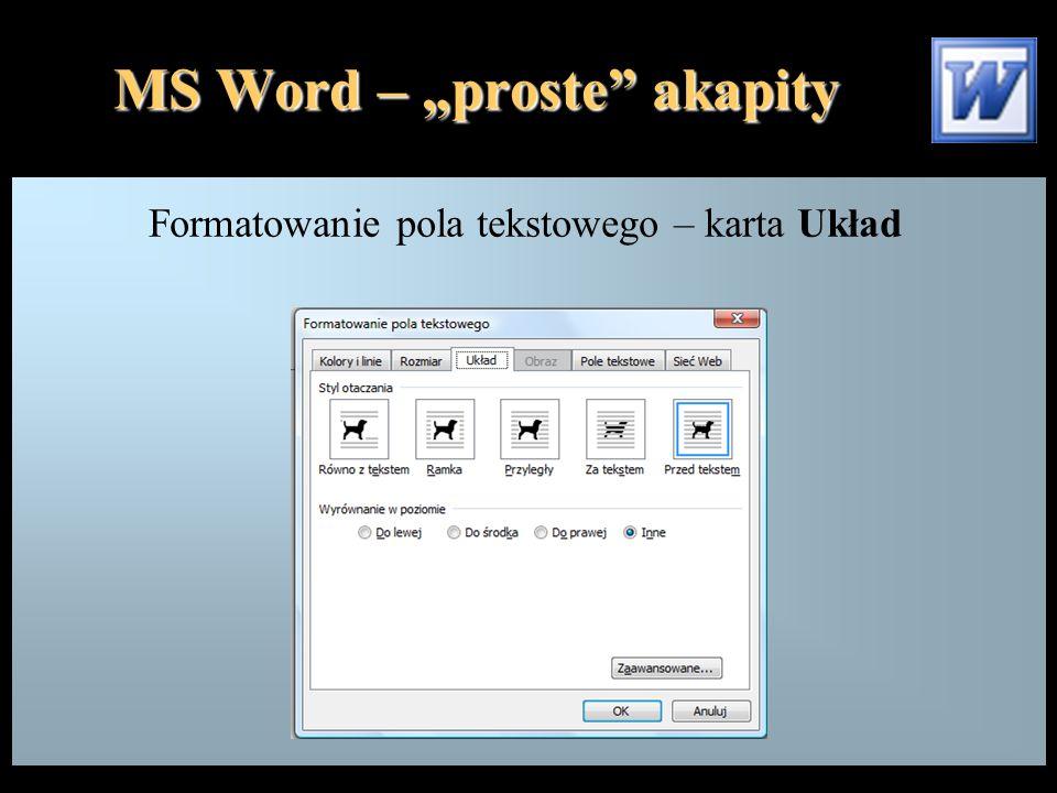"""MS Word – """"proste"""" akapity Formatowanie pola tekstowego – karta Układ"""