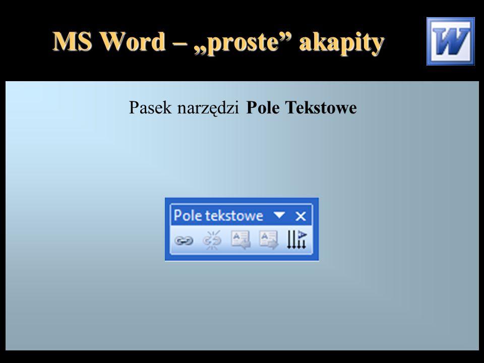 "MS Word – ""proste"" akapity Pasek narzędzi Pole Tekstowe"