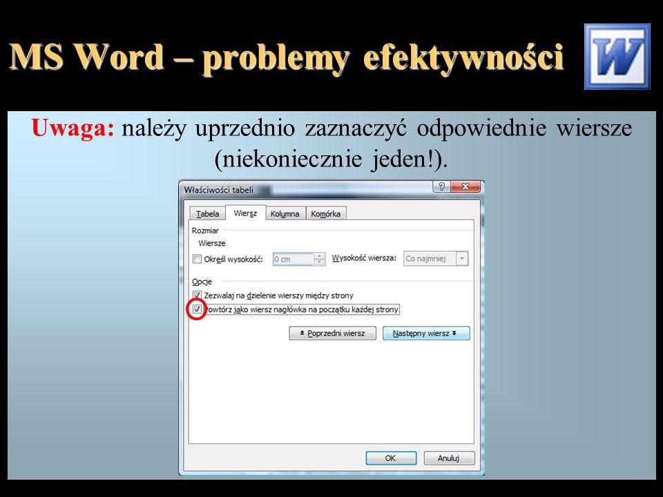 MS Word – problemy efektywności Uwaga: należy uprzednio zaznaczyć odpowiednie wiersze (niekoniecznie jeden!).