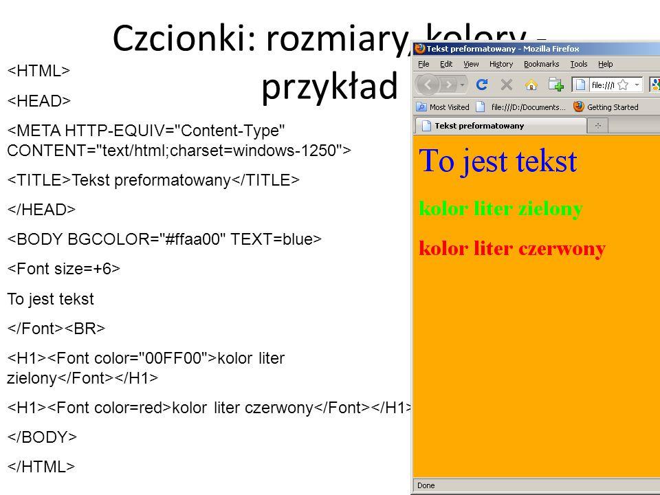Czcionki: rozmiary, kolory - przykład Tekst preformatowany To jest tekst kolor liter zielony kolor liter czerwony