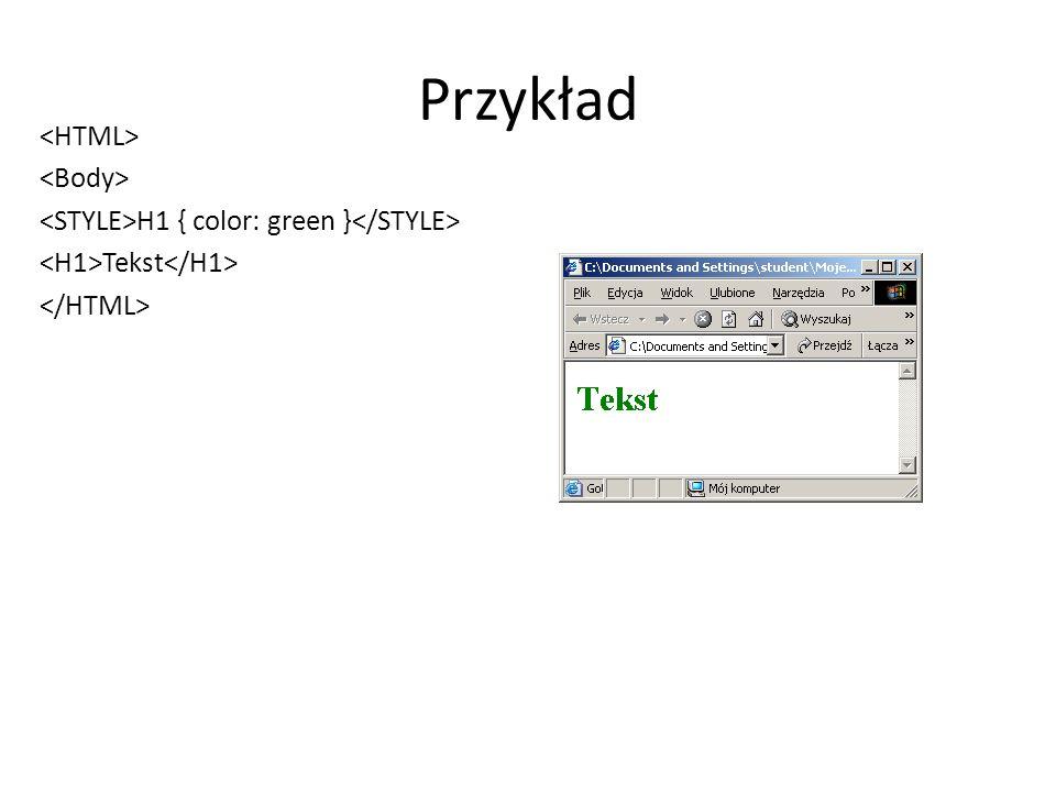 Przykład H1 { color: green } Tekst
