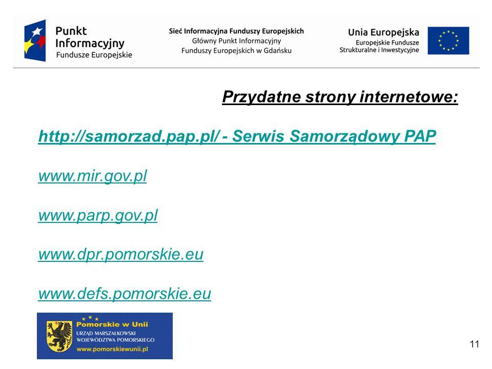 11 Przydatne strony internetowe: http://samorzad.pap.pl/ - Serwis Samorządowy PAP www.mir.gov.pl www.parp.gov.pl www.dpr.pomorskie.eu www.defs.pomorskie.eu