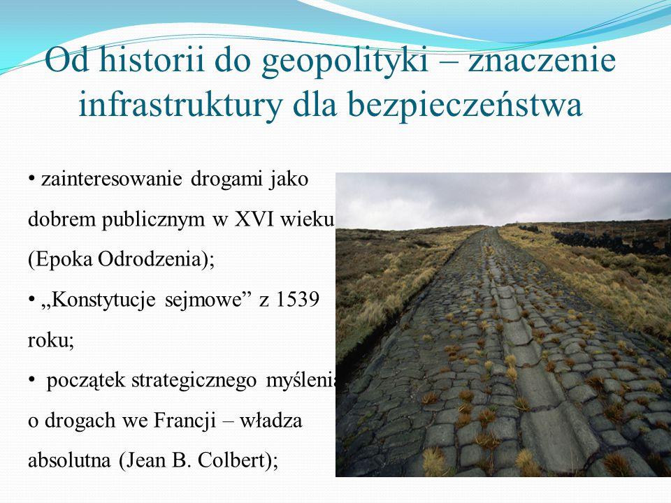 Od historii do geopolityki – znaczenie infrastruktury dla bezpieczeństwa zainteresowanie drogami jako dobrem publicznym w XVI wieku (Epoka Odrodzenia)