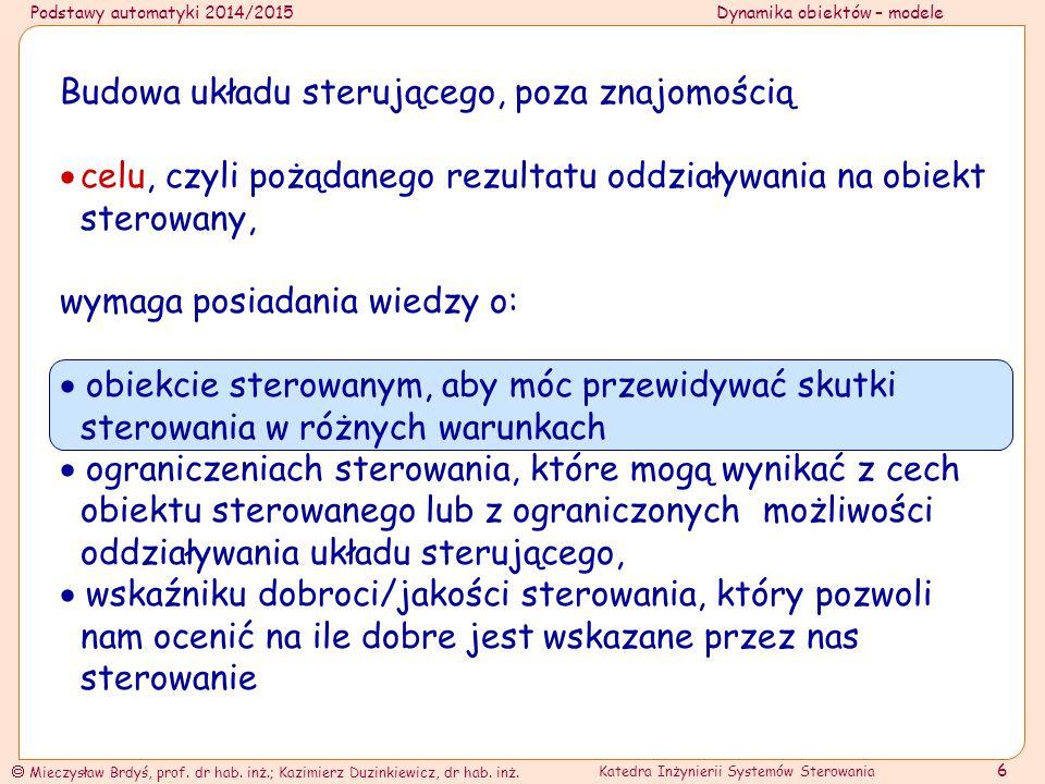 Podstawy automatyki 2014/2015Dynamika obiektów – modele  Mieczysław Brdyś, prof.