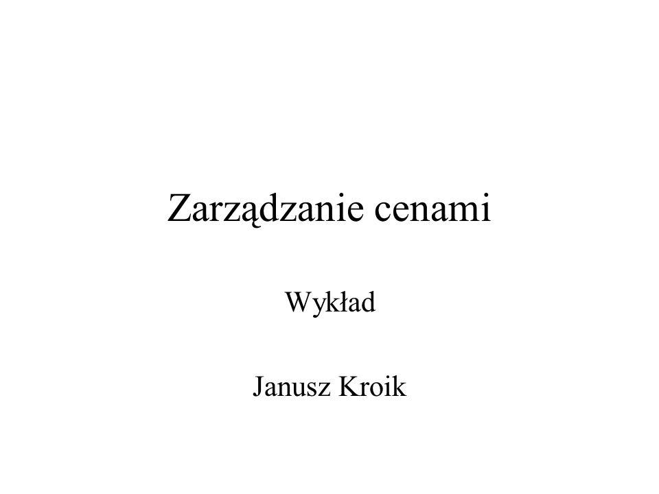 Literatura Obowiązkowa: Grzegorz Karasiewicz – Marketingowe Strategie Cen, PWE 1997 Dodatkowa: Kotler – Marketing, Simon H.