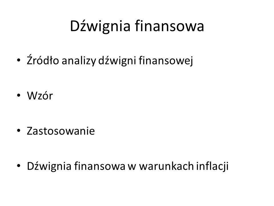 Dźwignia finansowa Źródło analizy dźwigni finansowej Wzór Zastosowanie Dźwignia finansowa w warunkach inflacji