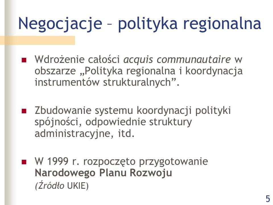 """5 Negocjacje – polityka regionalna Wdrożenie całości acquis communautaire w obszarze """"Polityka regionalna i koordynacja instrumentów strukturalnych""""."""