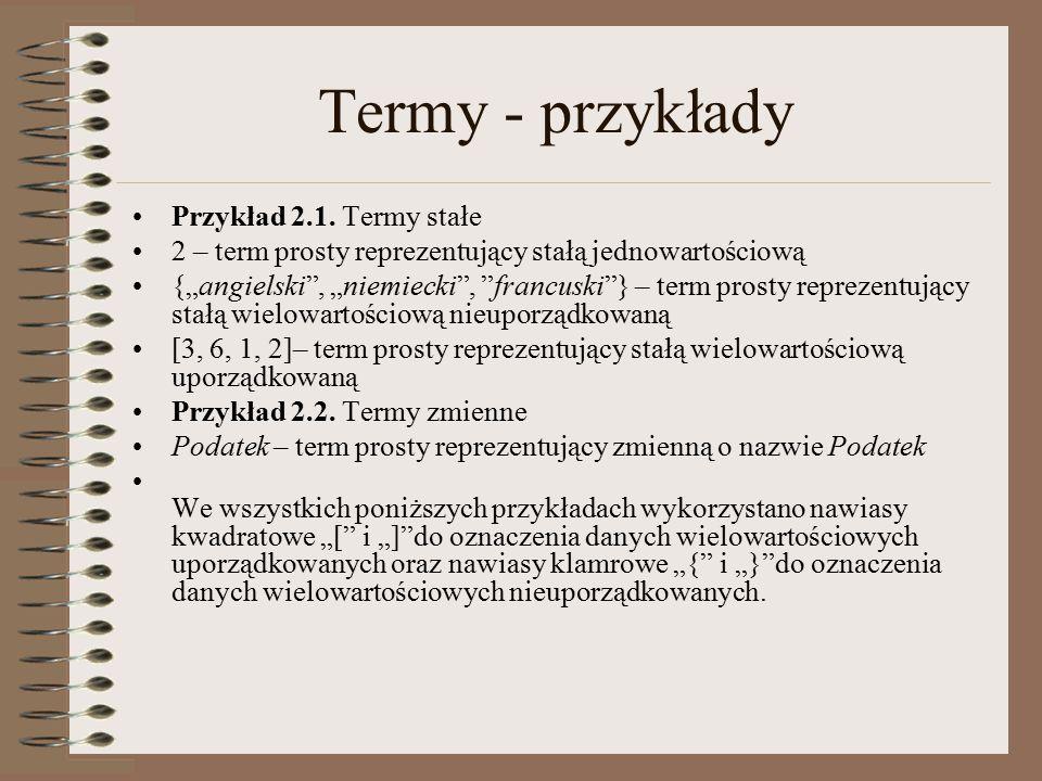 Termy - przykłady Przykład 2.1.