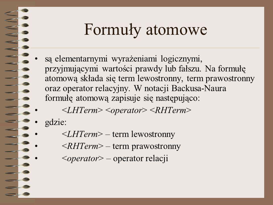 Formuły atomowe są elementarnymi wyrażeniami logicznymi, przyjmującymi wartości prawdy lub fałszu.