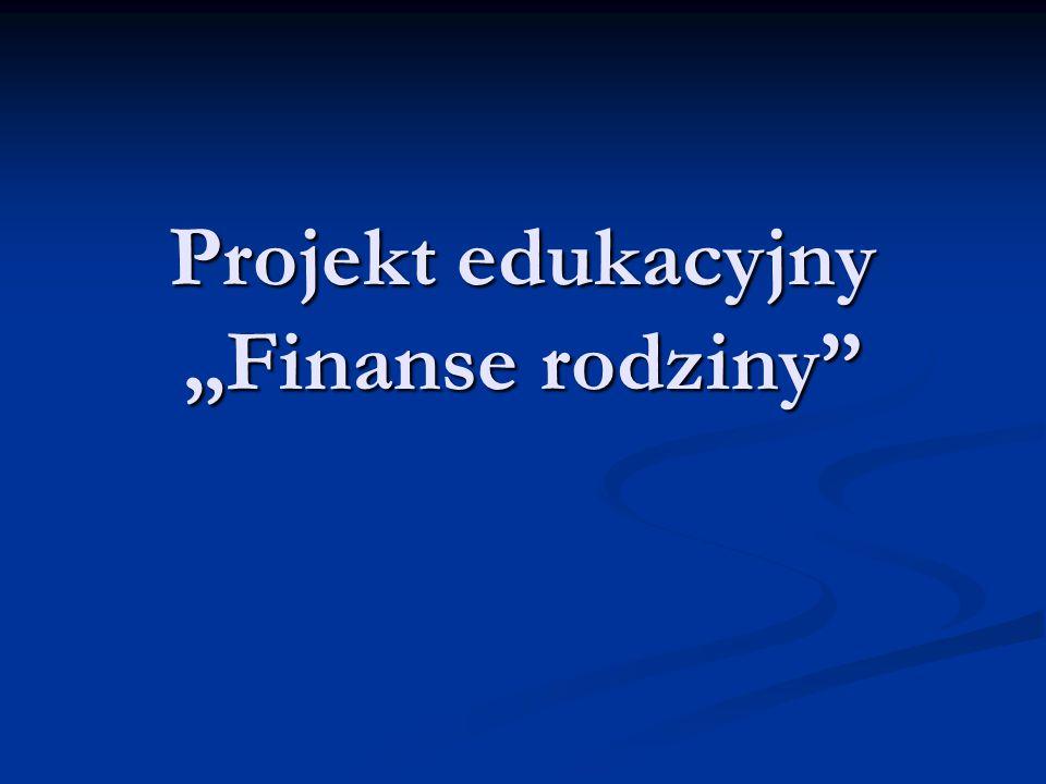 "Projekt edukacyjny ""Finanse rodziny"