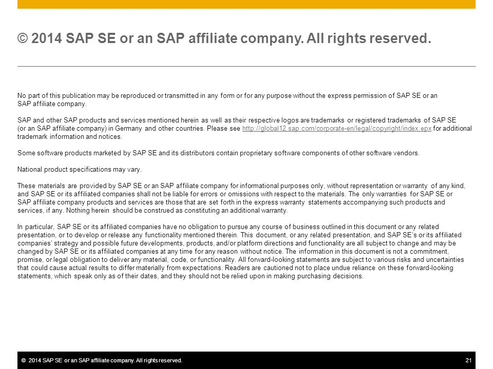 ©2014 SAP SE or an SAP affiliate company. All rights reserved.21 © 2014 SAP SE or an SAP affiliate company. All rights reserved. No part of this publi