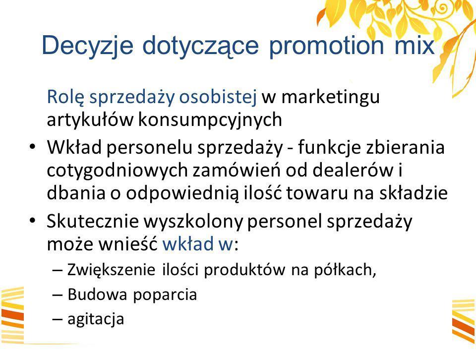 Decyzje dotyczące promotion mix Rolę sprzedaży osobistej w marketingu artykułów konsumpcyjnych Wkład personelu sprzedaży - funkcje zbierania cotygodni