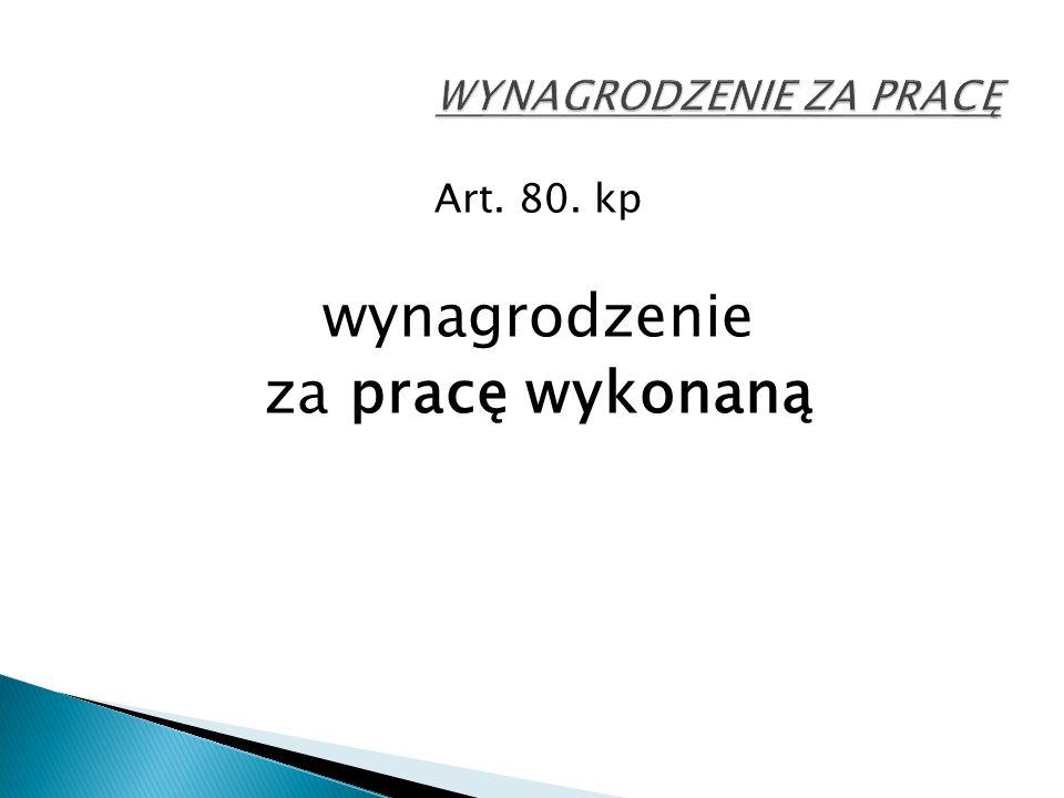 Art. 80. kp wynagrodzenie za pracę wykonaną