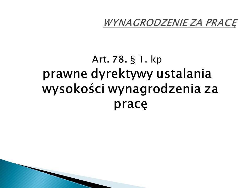 Art. 78. § 1. kp prawne dyrektywy ustalania wysokości wynagrodzenia za pracę