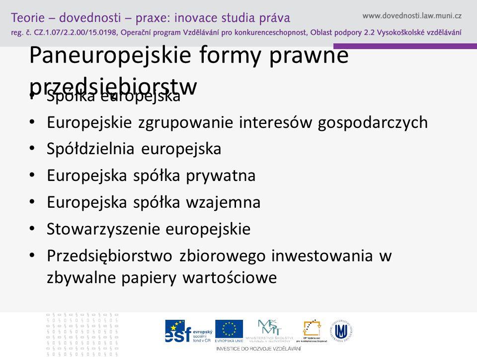 Paneuropejskie formy prawne przedsiębiorstw Spółka europejska Europejskie zgrupowanie interesów gospodarczych Spółdzielnia europejska Europejska spółk