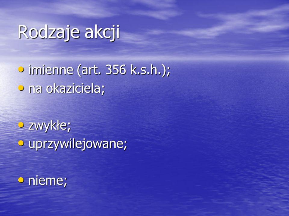 Rodzaje akcji imienne (art. 356 k.s.h.); imienne (art.