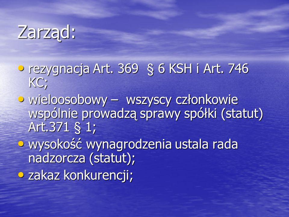 Zarząd: rezygnacja Art. 369 § 6 KSH i Art. 746 KC; rezygnacja Art.