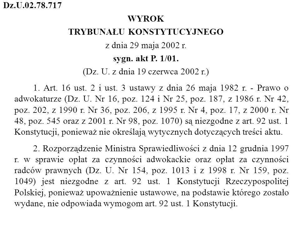 Dz.U.02.78.717 WYROK TRYBUNAŁU KONSTYTUCYJNEGO z dnia 29 maja 2002 r. sygn. akt P. 1/01. (Dz. U. z dnia 19 czerwca 2002 r.) 1. Art. 16 ust. 2 i ust. 3