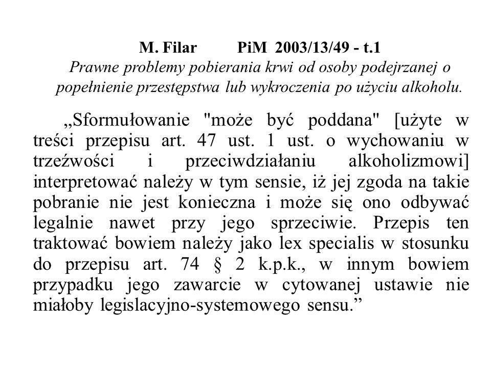 """M. FilarPiM 2003/13/49 - t.1 Prawne problemy pobierania krwi od osoby podejrzanej o popełnienie przestępstwa lub wykroczenia po użyciu alkoholu. """"Sfor"""