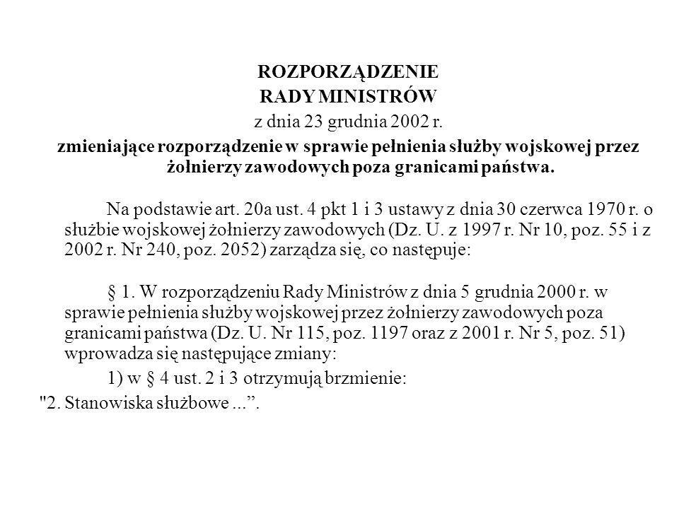 ROZPORZĄDZENIE RADY MINISTRÓW z dnia 23 grudnia 2002 r. zmieniające rozporządzenie w sprawie pełnienia służby wojskowej przez żołnierzy zawodowych poz