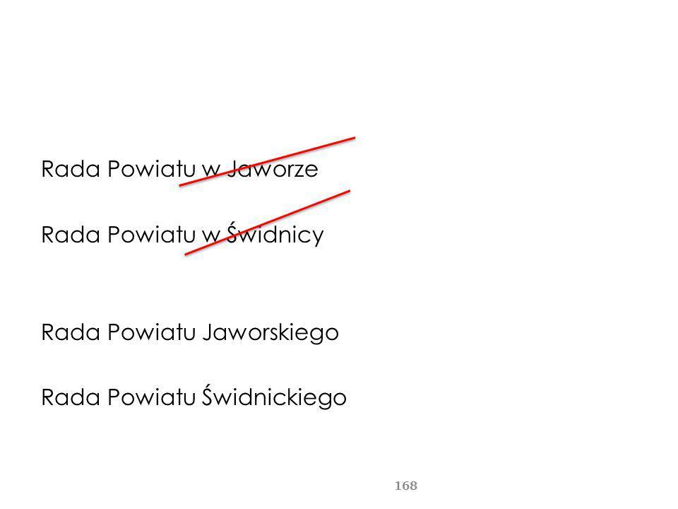 Rada Powiatu w Jaworze Rada Powiatu w Świdnicy Rada Powiatu Jaworskiego Rada Powiatu Świdnickiego 168