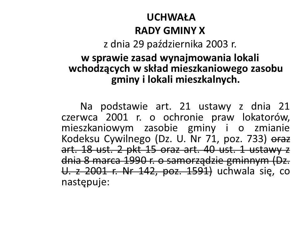 UCHWAŁA RADY GMINY X z dnia 29 października 2003 r. w sprawie zasad wynajmowania lokali wchodzących w skład mieszkaniowego zasobu gminy i lokali miesz