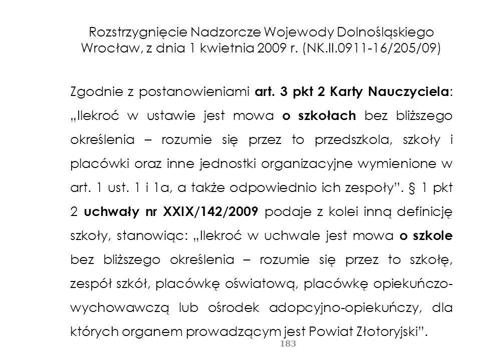 Rozstrzygnięcie Nadzorcze Wojewody Dolnośląskiego Wrocław, z dnia 1 kwietnia 2009 r. (NK.II.0911-16/205/09) Zgodnie z postanowieniami art. 3 pkt 2 Kar
