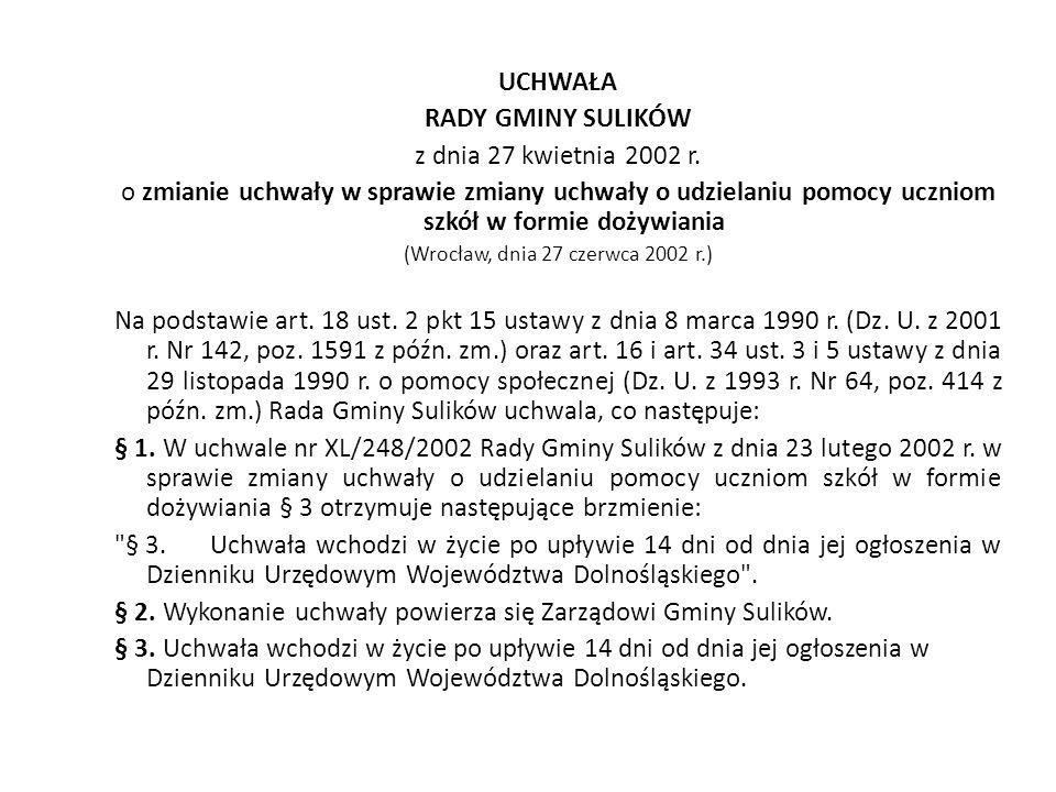 UCHWAŁA RADY GMINY SULIKÓW z dnia 27 kwietnia 2002 r. o zmianie uchwały w sprawie zmiany uchwały o udzielaniu pomocy uczniom szkół w formie dożywiania