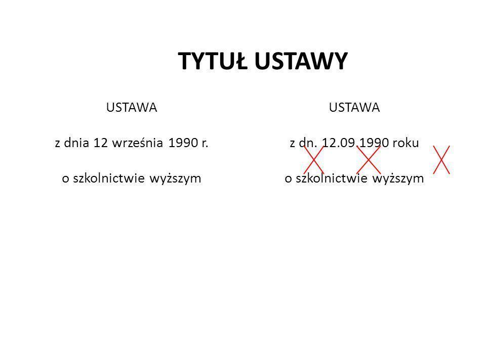 TYTUŁ USTAWY USTAWA z dnia 12 września 1990 r. o szkolnictwie wyższym USTAWA z dn. 12.09.1990 roku o szkolnictwie wyższym
