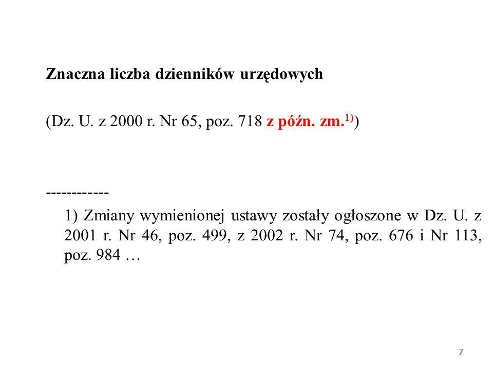 Znaczna liczba dzienników urzędowych (Dz. U. z 2000 r. Nr 65, poz. 718 z późn. zm. 1) ) ------------ 1) Zmiany wymienionej ustawy zostały ogłoszone w