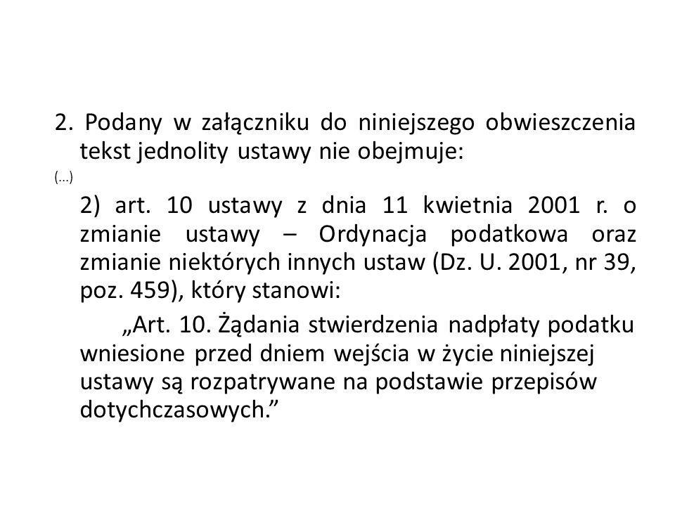 2. Podany w załączniku do niniejszego obwieszczenia tekst jednolity ustawy nie obejmuje: (...) 2) art. 10 ustawy z dnia 11 kwietnia 2001 r. o zmianie