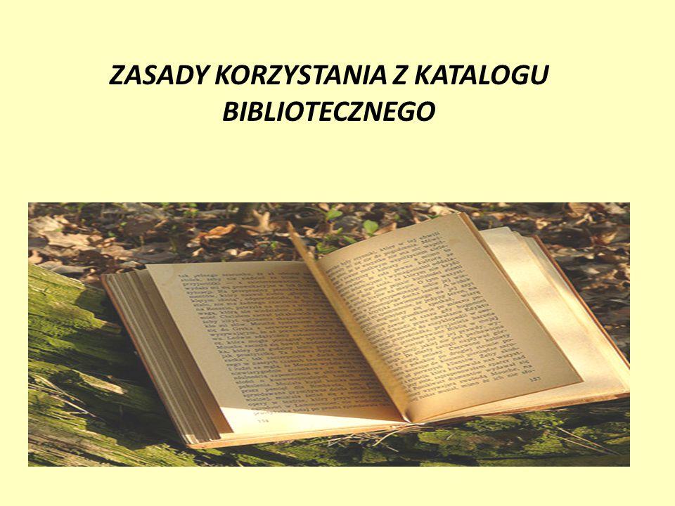 KATALOG BIBLIOTECZNY Książki i artykuły z czasopism opracowywane są komputerowo w systemie LIBRA 2000.
