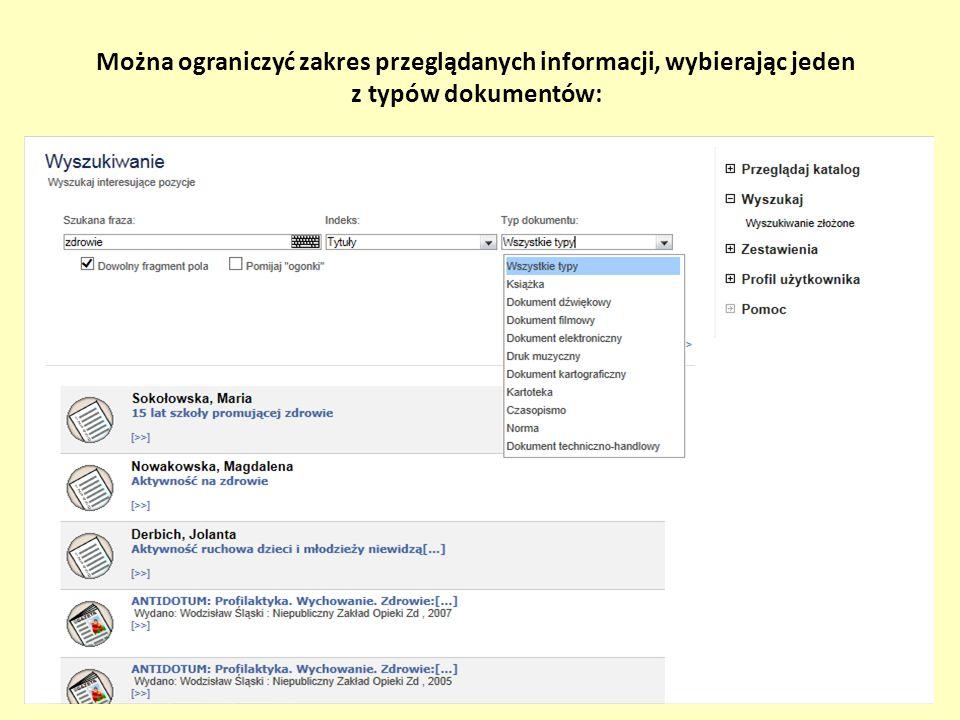 Można ograniczyć zakres przeglądanych informacji, wybierając jeden z typów dokumentów: