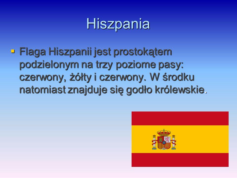 Hiszpania  Flaga Hiszpanii jest prostokątem podzielonym na trzy poziome pasy: czerwony, żółty i czerwony. W środku natomiast znajduje się godło króle