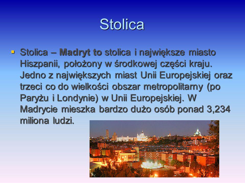 Stolica  Stolica – Madryt to stolica i największe miasto Hiszpanii, położony w środkowej części kraju. Jedno z największych miast Unii Europejskiej o
