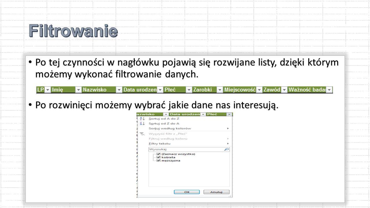 Po tej czynności w nagłówku pojawią się rozwijane listy, dzięki którym możemy wykonać filtrowanie danych.