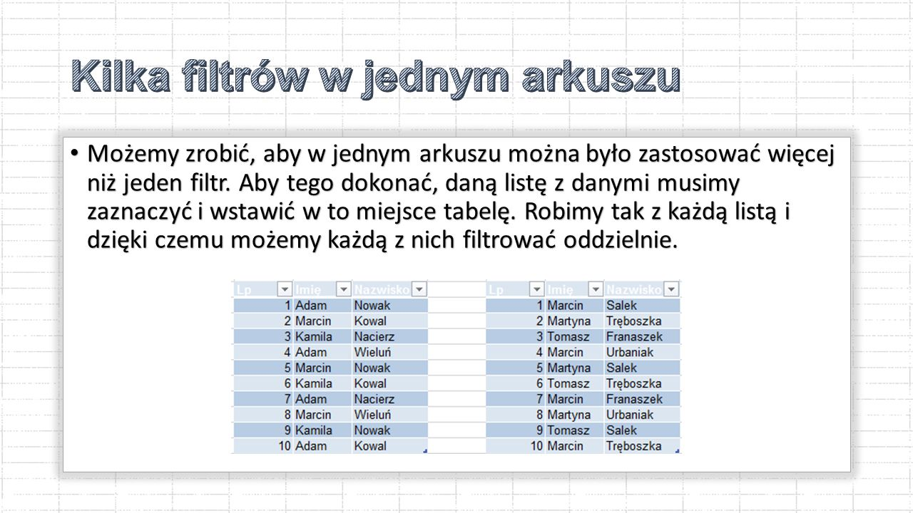 Oto kilka rodzajów filtrowania tekstu: Oto kilka rodzajów filtrowania tekstu: - Równa się, gdy chcemy znaleźć np.