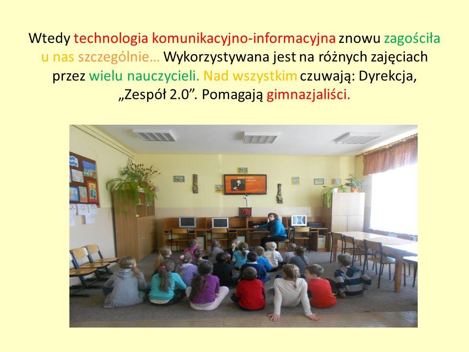 Wtedy technologia komunikacyjno-informacyjna znowu zagościła u nas szczególnie… Wykorzystywana jest na różnych zajęciach przez wielu nauczycieli. Nad