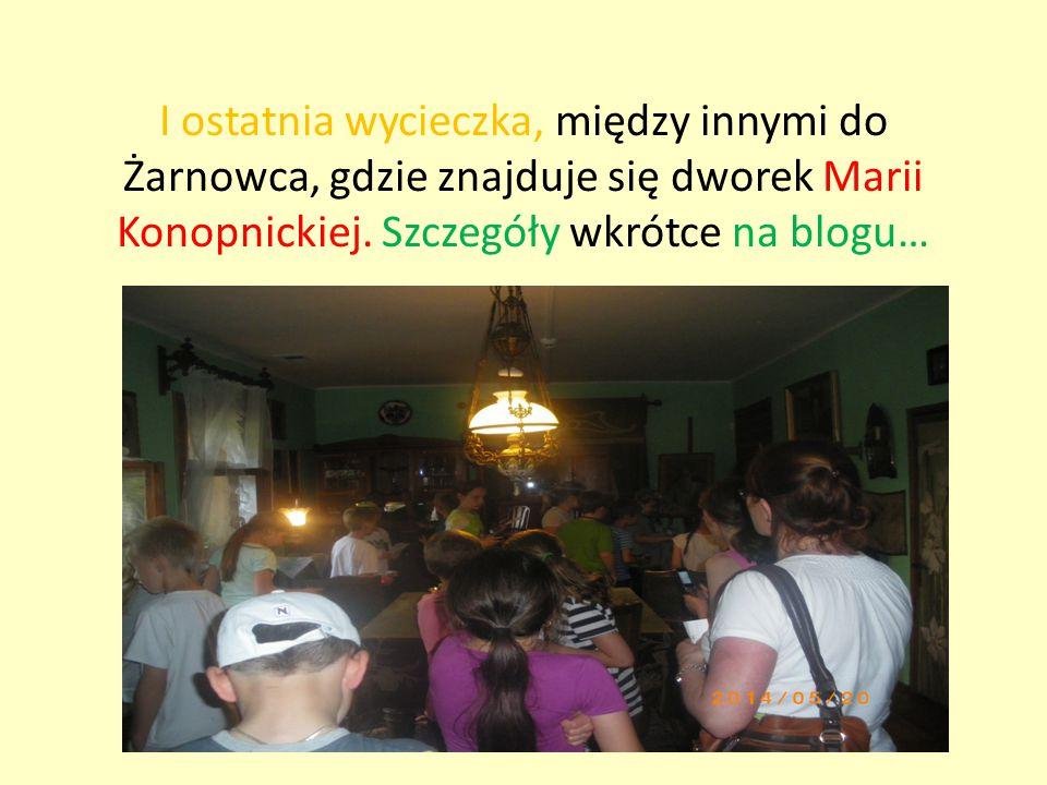 I ostatnia wycieczka, między innymi do Żarnowca, gdzie znajduje się dworek Marii Konopnickiej. Szczegóły wkrótce na blogu…