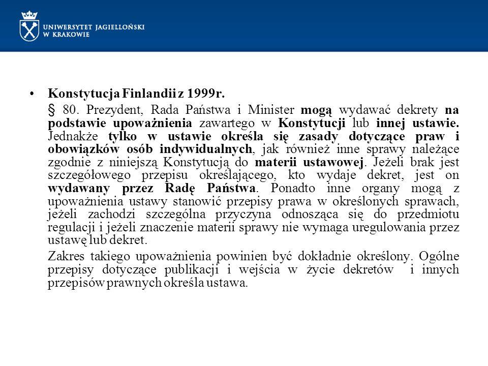 Konstytucja Finlandii z 1999r. § 80. Prezydent, Rada Państwa i Minister mogą wydawać dekrety na podstawie upoważnienia zawartego w Konstytucji lub inn