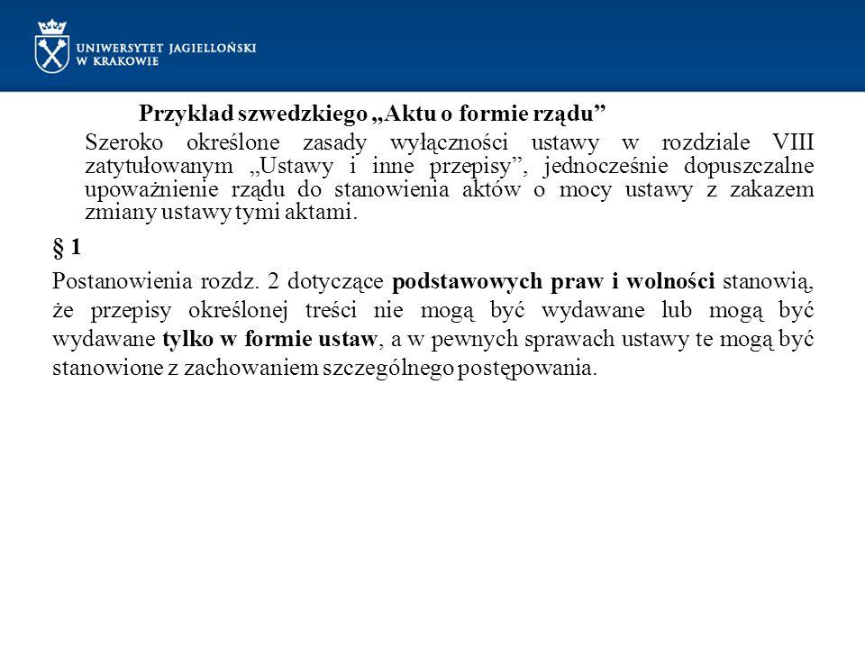 """Przykład szwedzkiego """"Aktu o formie rządu"""" Szeroko określone zasady wyłączności ustawy w rozdziale VIII zatytułowanym """"Ustawy i inne przepisy"""", jednoc"""