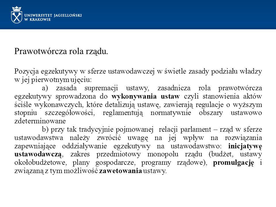 Prawotwórcza rola rządu. Pozycja egzekutywy w sferze ustawodawczej w świetle zasady podziału władzy w jej pierwotnym ujęciu: a) zasada supremacji usta