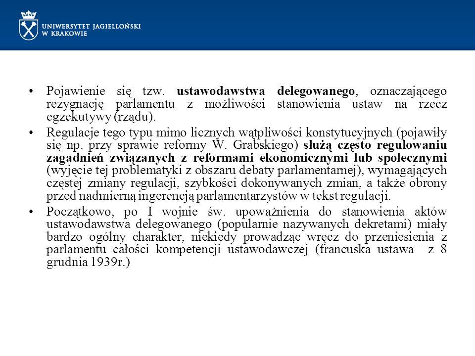 Pojawienie się tzw. ustawodawstwa delegowanego, oznaczającego rezygnację parlamentu z możliwości stanowienia ustaw na rzecz egzekutywy (rządu). Regula